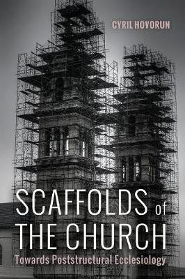 Scaffolds of the Church by Cyril Hovorun