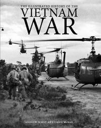 The Illustrated History of the Vietnam War by Chris McNab