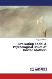 Evaluating Social & Psychological Issues of Unwed Mothers by Mohanty Pragyan