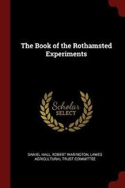 The Book of the Rothamsted Experiments by Daniel Hall image