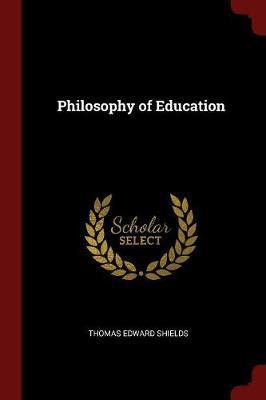 Philosophy of Education by Thomas Edward Shields image