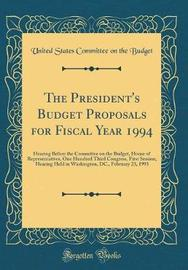 The President's Budget Proposals for Fiscal Year 1994 by United States Committee on the Budget image