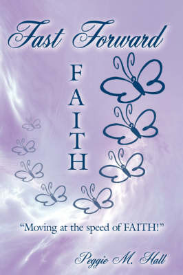 Fast Forward Faith by Peggie, M. Hall image