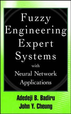 Fuzzy Engineering Expert Systems with Neural Network Applications by Adedeji Bodunde Badiru image