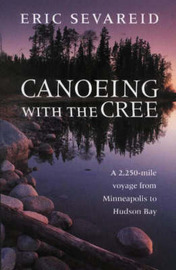 Canoeing with the Cree by Eric Sevareid image