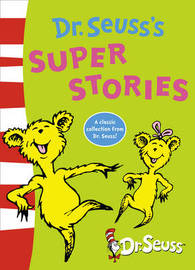 Dr. Seuss's Super Stories by Dr Seuss