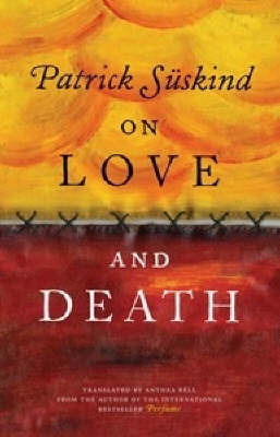 On Love and Death by Patrick Suskind image