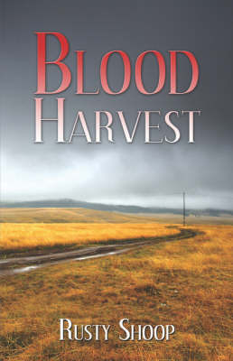 Blood Harvest by Rusty Shoop