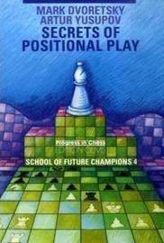Secrets of Positional Play by Mark Dvoretsky
