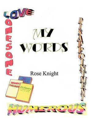 My Words by Rose Knight