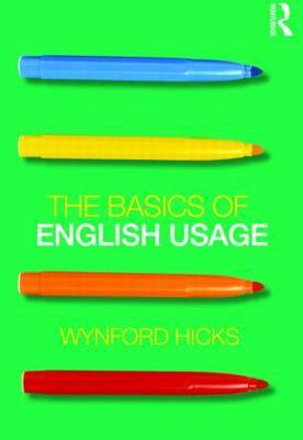 The Basics of English Usage by Wynford Hicks