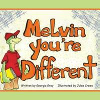 Melvin, You're Different by Georgia Gray