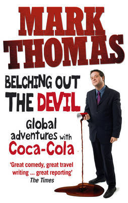 Belching Out the Devil: Global Adventures with Coca-Cola by Mark Thomas image