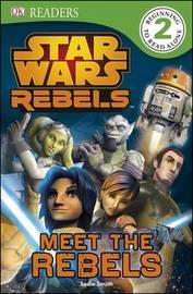 Star Wars Rebels: Meet the Rebels by DK image
