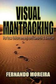 Visual Mantracking for Law Enforcement and Search and Rescue by Fernando Moreira