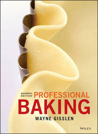 Professional Baking, 7th Edition + Method Cards + Wileyplus Learning Space Registration Card by Wayne Gisslen