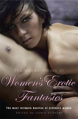 The Mammoth Book of Women's Erotic Fantasies by Sonia Florens image