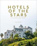 Hotels of the Stars by Tessa Williams