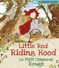 Dual Language Readers: Little Red Riding Hood: Le Petit Chaperon Rouge by Anne Walter image