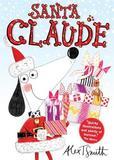 Santa Claude by Alex T Smith