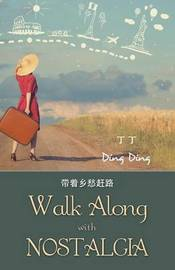 Walk Along with Nostalgia by Ding Ding