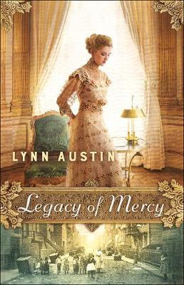 Legacy of Mercy by Lynn Austin
