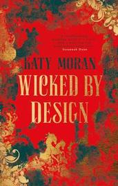 Wicked By Design by Katy Moran