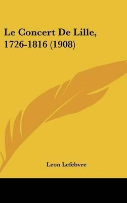 Le Concert de Lille, 1726-1816 (1908) by Leon Lefebvre image
