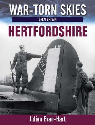 Battle of Britain Hertfordshire: 2 by Julian Evan-Hart