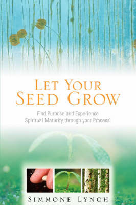 Let Your Seed Grow by Simmone Lynch