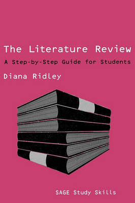 The Literature Review: A Step-by-step Guide for Students by Diana Ridley