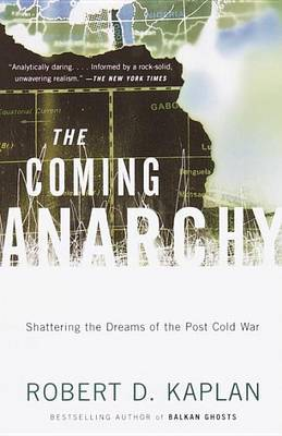 The Coming Anarchy by Robert D Kaplan