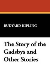 The Story of the Gadsbys and Other Stories by Rudyard Kipling image
