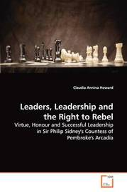 Leaders, Leadership and the Right to Rebel by Claudia Annina Howard image