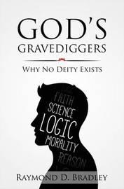 God's Gravediggers by Raymond Bradley