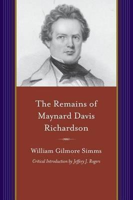 The Remains of Maynard Davis Richardson by William Gilmore Simms image