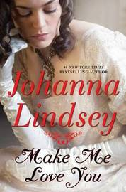 Make Me Love You by Johanna Lindsey image