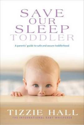 Save Our Sleep: Toddlers by Tizzie Hall image