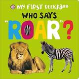 Who Says Roar? by Roger Priddy