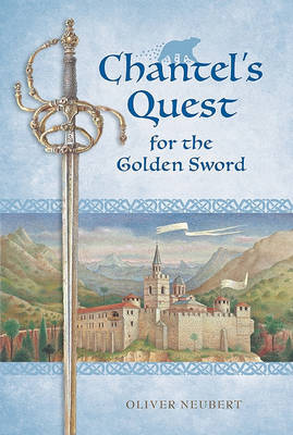 Chantel's Quest for the Golden Sword by Oliver Neubert