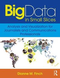 Big Data in Small Slices by Dianne M. Finch