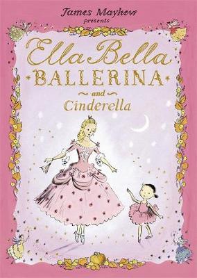 Ella Bella Ballerina and Cinderella by James Mayhew image