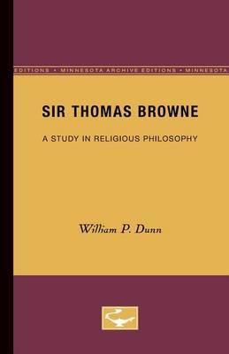 Sir Thomas Browne by William P Dunn