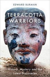 Terracotta Warriors by Edward Burman