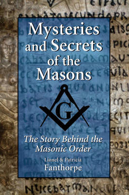 Mysteries and Secrets of the Masons by Lionel Fanthorpe