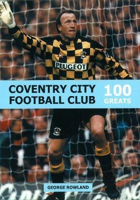 Coventry City Football Club by George Rowland