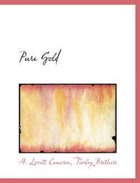 Pure Gold by H Lovett Cameron
