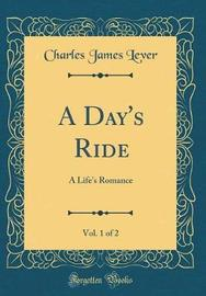 A Day's Ride, Vol. 1 of 2 by Charles James Lever image
