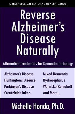 Reverse Alzheimer's Disease Naturally by Michelle Honda