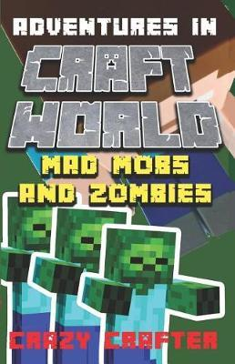 Mad Mobs and Zombies by Crazy Crafter